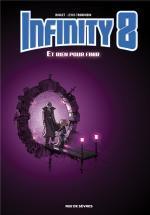 Réflexion sur l'espace-temps jusqu'au portail temporel…  Infinity 8 tome 7 – Et rien pour finir