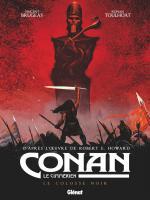 La guerre et le sang, Conan en rouge et noir. Conan le cimmérien 2 – Le colosse noir