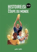 Petite et grande histoire de la coupe du monde de football.