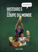 La force du collectif multicolore et des attaquants de pointe de crayon pour raconter les histoires incroyables de la Coupe du Monde