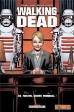 Trop beau pour être vrai ?  Walking Dead 30 – Nouvel ordre mondial.