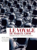 Prisonnier de son destin…malgré lui.  Le voyage de Marcel Grob.