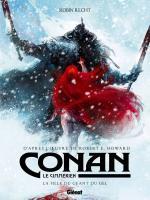 Et Ymir créa la femme, et la montagne, Conan : Robin Recht les unit et en tira une épopée sensorielle à couper le souffle