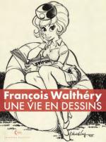 Une vie en dessins, Un beau-livre dédié à l'art de la bande dessinée  selon François Walthéry