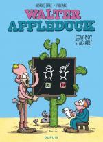 I'm a poor lonesome apprenti cow-boy.                                        Walter Appleduck 1 - Cow-boy stagiaire