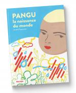 Une autre histoire de la création.  Pangu, la naissance du monde