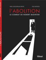 « C'est la mort que vous réclamez. Pas la justice. »  L'abolition, le combat de Robert Badinter