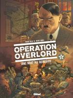 Blessent mon coeur d'une langueur monotone. Opération Overlord T.6 Une nuit au Berghof.