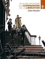 L'esprit de sacrifice... Les compagnons de la Libération T.3 Jean Moulin