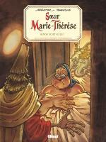 Sister comes back… et elle n'est pas contente.  Sœur Marie-Thérèse des Batignolles 7 - Ainsi soit-elle !