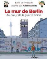 Petit par la taille, immense par les informations. Le fil de l'histoire raconté par Ariane & Nino Le mur de Berlin.
