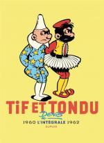Un vide enfin comblé, un auteur enfin reconnu.  Tif et Tondu Intégrale 3 - 1960-1962