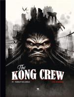 Et si le roi des singes n'avait pas été vaincu...  The Kong Crew 1 - Manhattan Jungle