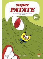 Une capricieuse, des dinosaures et une pomme de terre.  Super Patate 9 - Les dangereux caprices d'Augusta Rupin - 2ème partie