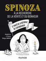Spinoza À la recherche de la vérité et du bonheur.