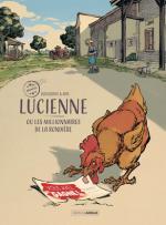 Tout ce que vous allez lire est vrai... sauf l'histoire !     Lucienne ou les millionnaires de La Rondière.