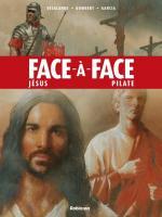 Les débuts du Christianisme.     Face à face T.2 Jésus - Pilate