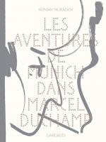 « Toute œuvre d'art est l'enfant de son époque et, bien souvent, la mère de nos émotions. »  Les aventures de Munich dans Marcel Duchamp