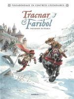 Comme dans ces merveilleux contes d'antan...  Vagabondage en contrées légendaires 1 - Tracnar & Faribol