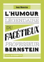 Le professeur Raoult peut aller se rhabiller, l'humour a son gourou.  L'humour légendaire du professeur Bernstein 3 - L'humour légendaire du facétieux professeur Bernstein