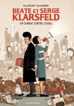 Traquer les bourreaux.  Beate et Serge Klarsfeld—Un combat contre l'oubli