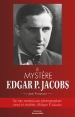 Un livre en souscription qui s'annonce passionnant. Le mystère Edgar P. Jacobs