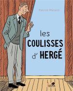 Lire, relire Tintin, toujours découvrir et apprendre.  Les coulisses d'Hergé