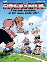 Avec des vrais morceaux de Chabal !  Les Rugbymen 19 – A partir de maintenant, on fait comme d'habitude !
