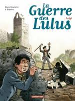 Après la guerre…  La guerre des Lulus T.7 Luigi