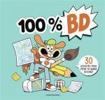 30 activités pour créer ta bande dessinée.  100 % BD