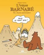 1000 gags au compteur.  L'ours Barnabé 21 - Joyeux anniversaire !