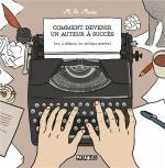 Ecrivain, mode d'emploi hilarant.  Comment devenir un auteur à succès (ou, à défaut, un critique acerbe)