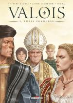 Ainsi passe la gloire du monde.  Valois 3 – Furia Francese