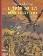 Après Donjons et Dragons, Labyrinthe et Ptérodactyles.  Adelin & Irina 2 – L'épée de la domination