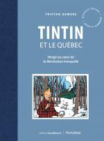 « A force de croire en ses rêves, l'homme en fait une réalité. » Hergé.  Tintin et le Québec, Hergé au cœur de la révolution tranquille