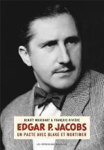 Les aventures d'un trio.  Edgar P.Jacobs, un pacte avec Blake et Mortimer