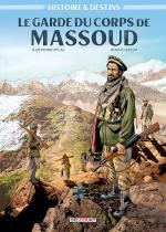 De l'URSS à l'Afghanistan.  Histoire & Destins 1 – Le garde du corps de Massoud