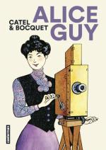 Précurseuse du 7e art ... « Alice Guy » de Catel et Bocquet