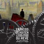 Coup de coeur : François Schuiten, l'horloger du rêve