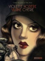 Coup de coeur : Violette Nozière-Vilaine Chérie