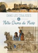 Dans les coulisses de Notre-Dame de Paris.