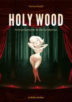 Holy Wood: Marilyn Monroe, petit oiseau croqué derrière le miroir aux alouettes