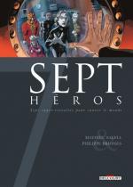 Sept héros: non contents de faire de la résistance, les super-papys sauvent le monde