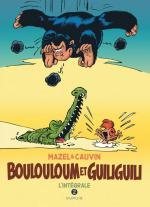 Si vous l'avez raté cet été – Episode 4     Boulouloum et Guiliguili Intégrale 2