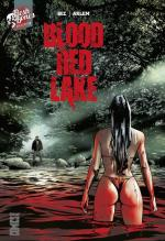Blood Red Lake de Christophe Bec et Renato Arlem: la fête était… mortelle