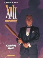 XII Mystery 10 : Calvin Wax, Fred Duval pénètre aux sources de la saga