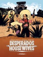 Desperados Housewives: « les bonniches, les brutes et les truands »… mais plus pour longtemps