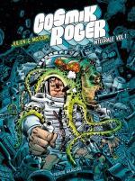 Cosmik Roger se décline en intégrale. L'univers n'a qu'à bien se tenir !