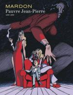 Pauvre Jean-Pierre : intimité d'un anti-héros ordinaire et désormais intégral
