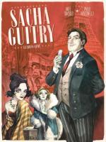 Sacha Guitry en BD et dans l'engrenage des amours éphémères et des envies de conquêtes toujours plus lancinantes